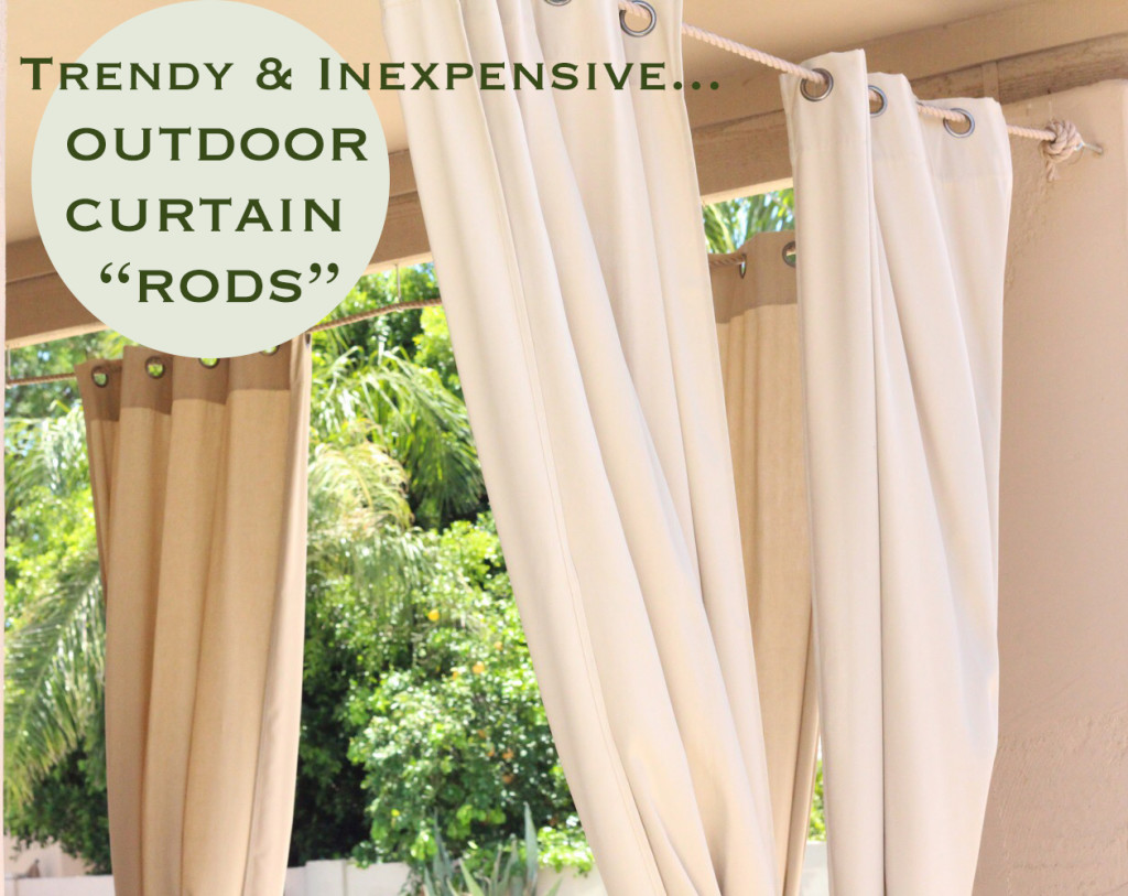 "Trendy & Inexpensive…Outdoor Curtain ""Rods"""